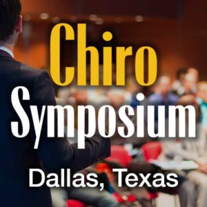 ChiroSymposium – Dallas, TX @ Dallas/Ft. Worth Marriott Solana | Westlake | Texas | United States